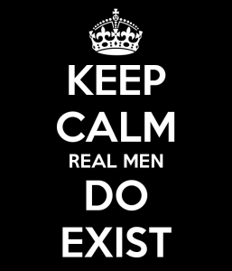 keep-calm-real-men-do-exist-1-257x300