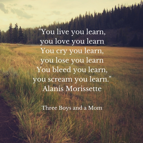 You live you learn, you love you learnYou cry you learn, you lose you learnYou bleed you learn, you scream you learn